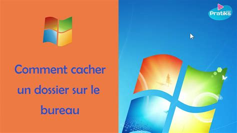 cacher icone bureau astuce windows comment cacher un dossier sur le bureau