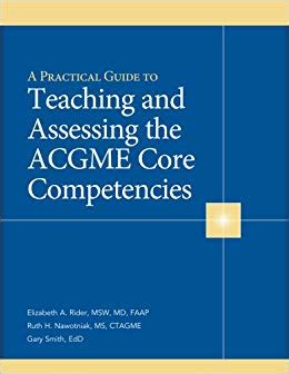 A Practical Guide To Teaching And Assessing The Acgme Core