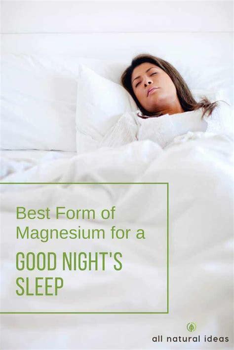 form  magnesium   good nights sleep