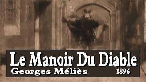 george melies le manoir du diable le manoir du diable 1896 youtube