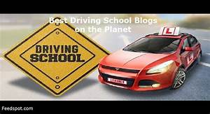 Top 25 Driving School Blogs And Websites To Follow In 2019