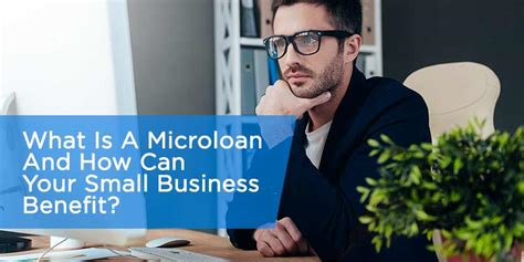 microloan     small business benefit