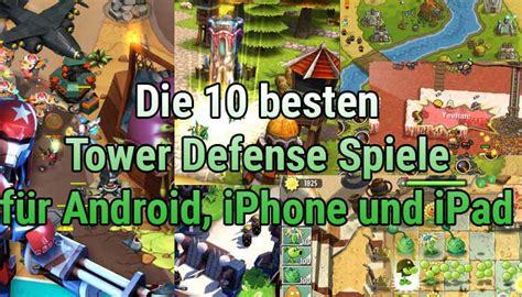 Kostenlos Die 10 Besten Tower Defense Spiele Apps Für