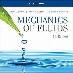 Mechanics Of Fluids Si Edition 5th Edition By Potter