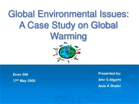 Ppt  Global Environmental Issues A Case Study On Global