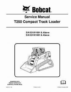 Bobcat T250 Compact Track Loader Service Repair Manual  Sn