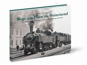 Besonderheiten Von Eisen : wege aus eisen im weinviertel edition winkler hermaden ~ Yasmunasinghe.com Haus und Dekorationen