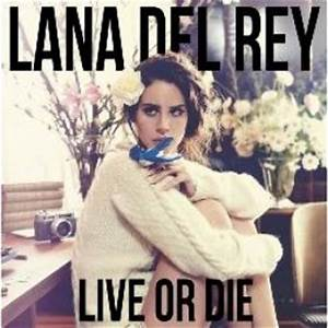Live Or Die EP - Lana Del Rey mp3 buy, full tracklist