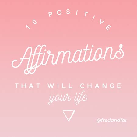 positive affirmations   change  life fred