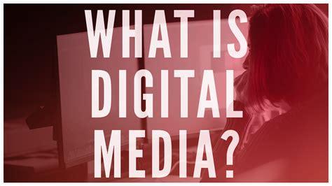 What Is Digital Media? Youtube