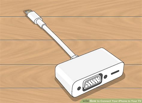 how to connect your iphone to your tv 3 ways to connect your iphone to your tv wikihow