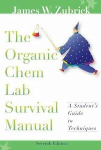 The Organic Chem Lab Survival Manual By James W  Zubrick