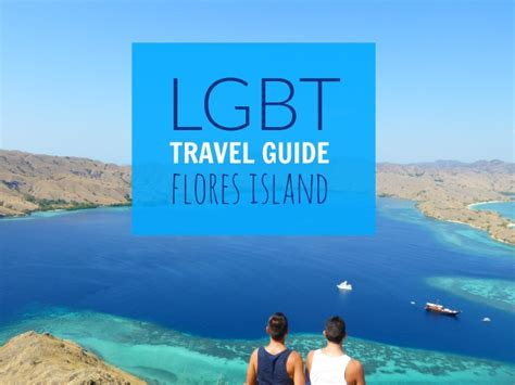 Gay friendly travel guide to Labuan Bajo and Flores island - Nomadic Boys