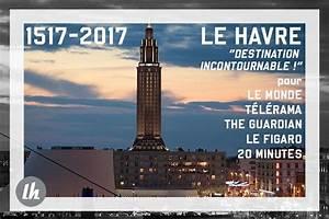 Foire Du Havre 2017 : le havre destination incontournable en 2017 site ~ Dailycaller-alerts.com Idées de Décoration