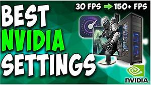 Best Nvidia Control Panel Settings For Gaming   Maximum