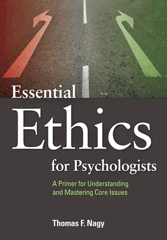 essential ethics  psychologists  primer