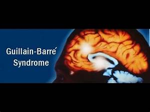 Guillain-Barré... Guillain Barre Syndrome