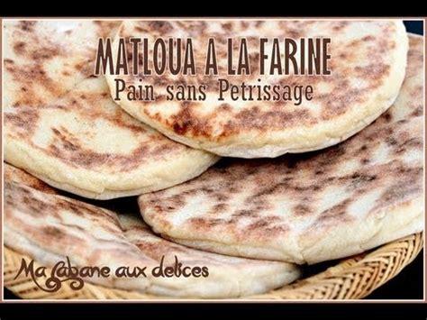 recette cuisine arabe recette de arabe matloua farine sans petrissage