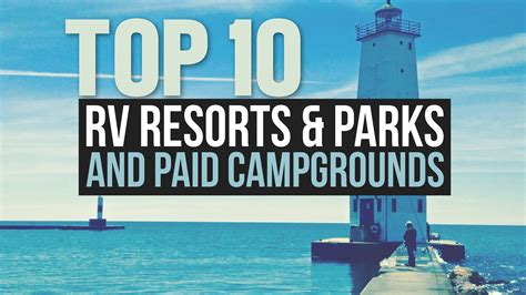 Top 10 Rv Parks Resorts Campgrounds A Drivin Vi