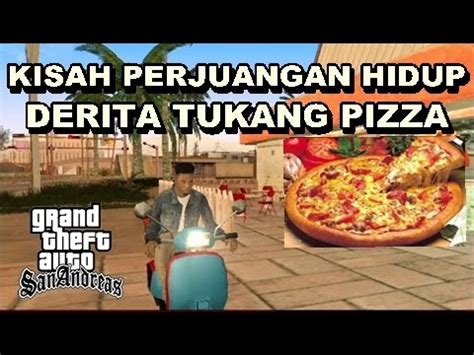 Gta Kisah Perjuangan Hidup Derita Tukang Pizza Youtube