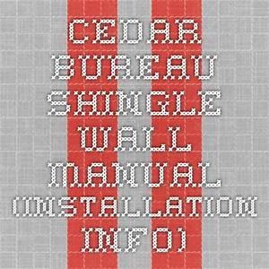 Cedar Bureau Shingle Wall Manual  Installation Info