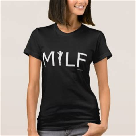 MILF T SHIRTS   Zazzle