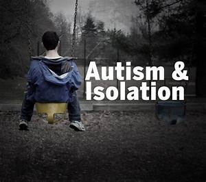 Autism Social Isolation Social Life Skills Programs