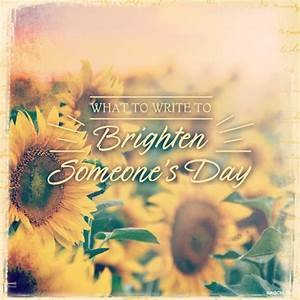What to Write: Brighten Someones Day   Blue Mountain Blog
