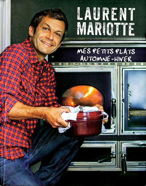 laurent mariotte cuisine tv les 54 meilleures images du tableau laurent mariotte sur