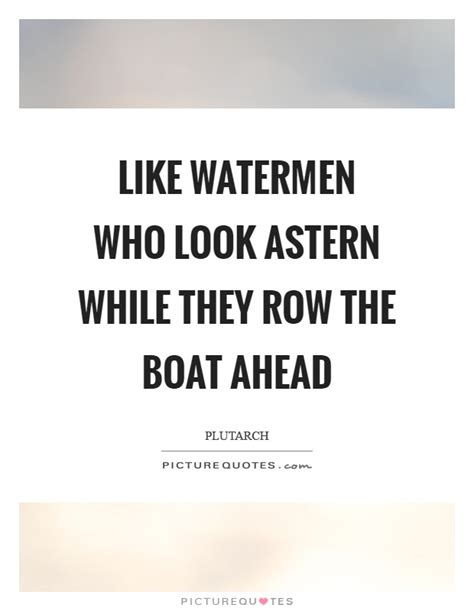 Row The Boat Quotes by Row Quotes Row Sayings Row Picture Quotes
