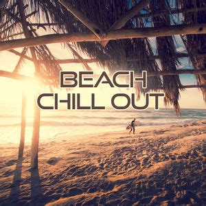 Beach Chill Out  The Best Chillout Songs For Relax Time