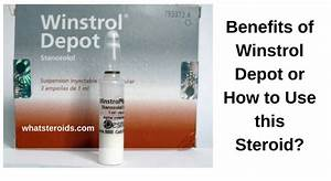 Benefits Of Winstrol Depot Or How To Use This Steroid