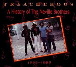 "Release ""Treacherous: A History of the Neville Brothers ..."