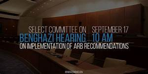Select Committee On Benghazi First Public Hearing ...