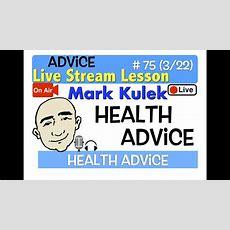 Mark Kulek Live Stream  Health Advice  #75  English Communication  Esl Youtube