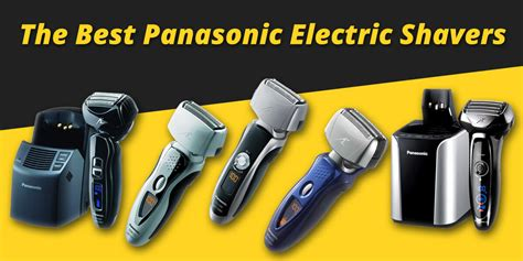 panasonic electric shavers absolute review
