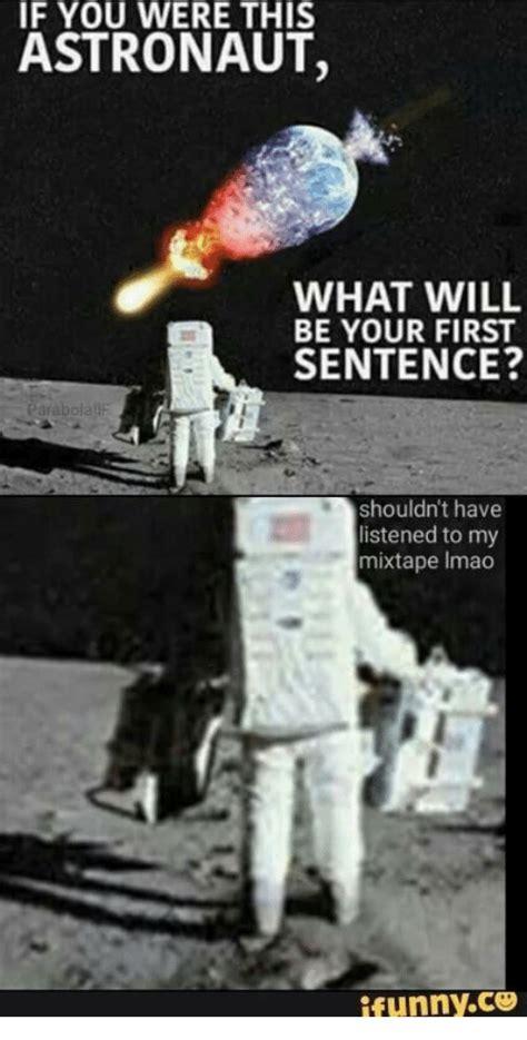 Astronaut Meme - search astronaut memes on sizzle
