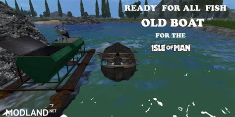 Old Boat Ls by Old Boat On The Isle Of Man V 1 0 Mod For Farming