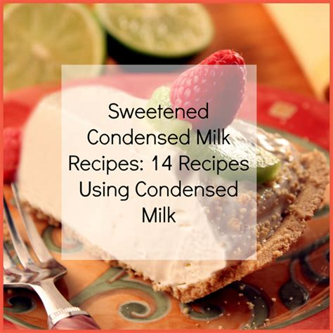 sweetened condensed milk recipes sweetened condensed milk recipes 14 recipes using