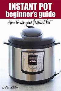 Instant Pot Guide  A Beginner U0026 39 S Guide To Using Your