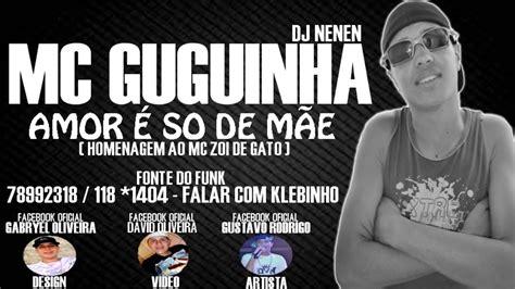 MC GUGUINHA AMOR SÓ DE MÃE ♪ ' DJ NENEM ' HOMENAGEM AO