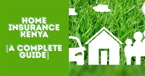 Our study of the best homeowners insurance companies can help you find the right coverage for you at an affordable price. Home Insurance Kenya - Coverage Options, Tips & FAQ's