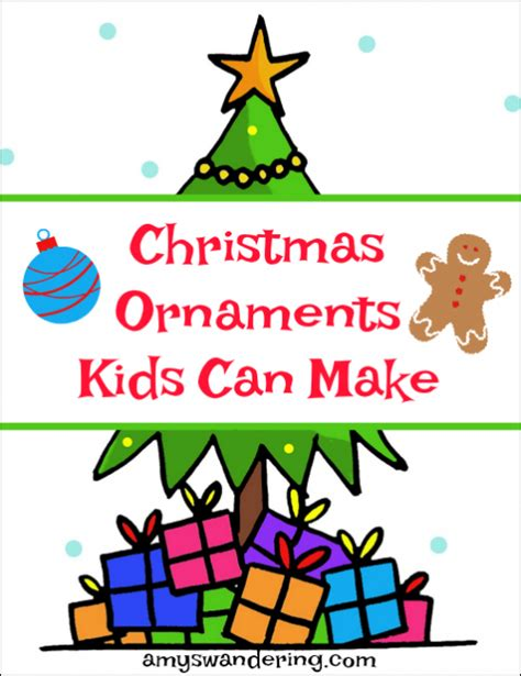 christmas ornaments kids can make amy s wandering
