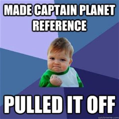 Captain Planet Meme - captain planet jokes kappit