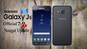Samsung J5 2015 Official Android 7 0 Update