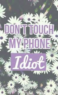 Cute Don't Touch My Phone iPhone Wallpaper