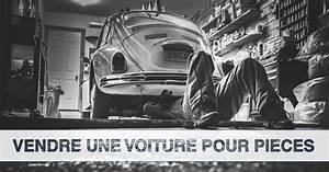 Comment Vendre Une Voiture Pour Piece : vendre sa voiture pour pi ces combien a rapporte legipermis ~ Gottalentnigeria.com Avis de Voitures