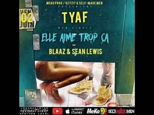 Elle Aime Ca : tyaf feat blaaz sean lewis elle aime trop a youtube ~ Medecine-chirurgie-esthetiques.com Avis de Voitures