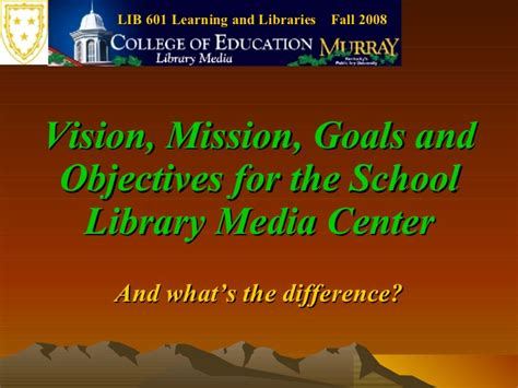 Vision Mission Goals And Objectives For The School Library Media Cent…