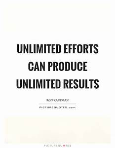 Unlimited efforts can produce unlimited results | Picture ...